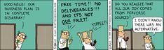 Dilbert Classics by Scott Adams for Sat 27 Mar 2021 #Dilbert #Comics Dilbert Comics, Scott Adams, Business Planning, Comic Strips, Good News, Cartoons, March, Jokes, How To Plan