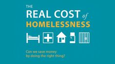 The real cost of homelessness: Can we save money by doing the right thing? by The Homeless Hub. Homelessness impacts everyone.