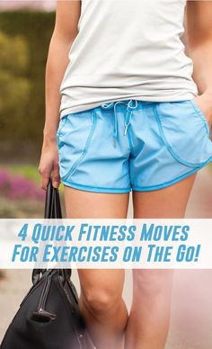 4 Quick Fitness Moves For Exercises on The Go!