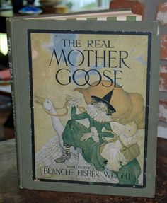 I love Blanche Fisher Wright's illustrations of Mother Goose. This is an original 1919 copy.