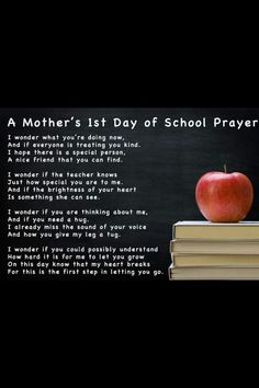 Mother's 1st Day of School Prayer- I'm already crying. I wouldn't call this a prayer though. Maybe a Poem