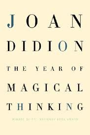 This is now one of my favorite books. Joan Didion, a famous writer, wrote this book the year after her husband suddenly dropped dead of a heart attack. At the time of her husband's death, her only child, a daughter named Quintana, was in a hospital in a coma.