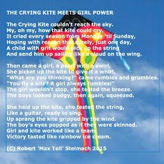 """""""The Crying Kite Meets Girl Power"""" as written as part of today's Verbal Metaphors Prompts for Writing4Kidz.   © Robert 'Max Tell' Stelmach"""