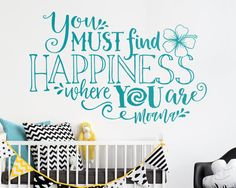 Moana Quote Wall Decal by Kenna Sato Designs on Etsy - You must find happiness where you are
