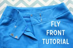 Awesome Fly Front Tutorial from Collette Patterns. Now I just need to sew some pants! #sewing