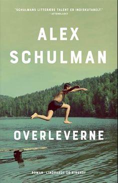 Få Overleverne af Alex Schulman som Hæftet bog på dansk - 9788711991114