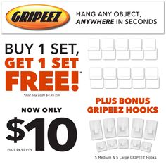 Forget nails, tape or Velcro strips! Hang anything quick and easy with GRIPEEZ! The best part is they're reusable and hold up to 5lbs.