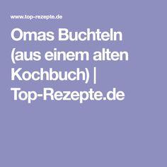 Omas Buchteln (aus einem alten Kochbuch) | Top-Rezepte.de