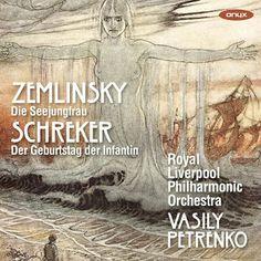 Zemlinsky Die Seejungfrau Schreker Der Geburtstag Der Infantin Album