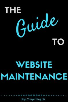 The Guide to Website Maintenance | Setting up a website is fun & exciting, but you soon become aware of website maintenance duties that can be tough. -- Repin this & click through to learn about the four building blocks of website maintenance.