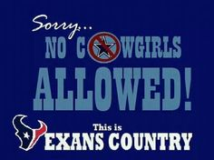 Texans Country! Got that right!!!