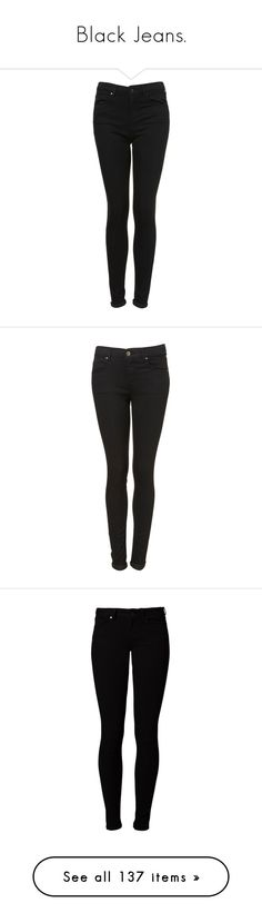 """""""Black Jeans."""" by vany-alvarado ❤ liked on Polyvore featuring jeans, pants, bottoms, calças, topshop, black, topshop jeans, super skinny jeans, 5 pocket skinny jeans and skinny leg jeans"""