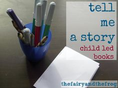 The fairy and the frog: Child led books, an easy way to promote story telling.
