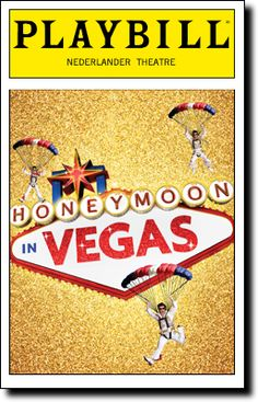 Honeymoon in Vegas Playbill Covers on Broadway - Information, Cast, Crew, Synopsis and Photos - Playbill Vault