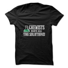 Chemists Have All The Solutions T-Shirts, Hoodies. GET IT ==►…