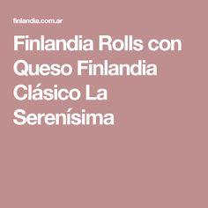Finlandia Rolls con Queso Finlandia Clásico La Serenísima