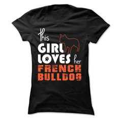 This Girl Loves Her french bulldog T Shirts, Hoodies. Check price ==► https://www.sunfrog.com/Pets/This-Girl-Loves-Her-french-bulldog-ovfde-Ladies.html?41382