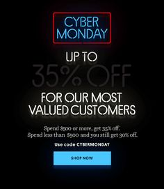 Cyber Monday. 35% off for our most valued customers