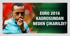 Şampiyonadaki performansıyla finale aday gösterilen FIFA kokartlı hakemimiz Cüneyt Çakır'ın Euro 2016 kadrosundan çıkarılma nedeni belli oldu..
