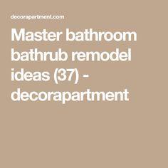 Master bathroom bathrub remodel ideas (37) - decorapartment