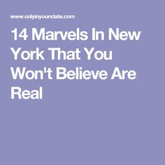 14 Marvels In New York That You Won't Believe Are Real