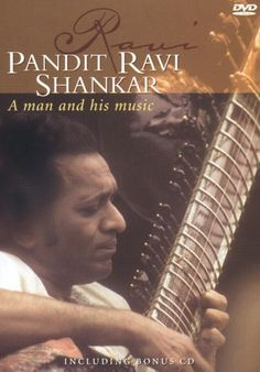Pandit Ravi Shankar - A man and his music (DVD & CD) (IMC Music Ltd, 2002)  Held at the Music & Dramatic Arts Library