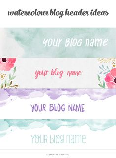 free watercolor blog headers - download the blank images and add your text using an app like PicMonkey, Pixlr or Canva