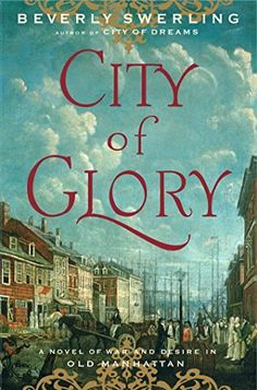 City of Glory: A Novel of War and Desire in Old Manhattan by Beverly Swerling, http://www.amazon.com/dp/B000NY12YG/ref=cm_sw_r_pi_dp_coxhub15142K8
