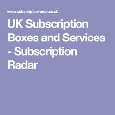 UK Subscription Boxes and Services - Subscription Radar Subscription Boxes, About Uk, Gift Ideas, Budget Binder