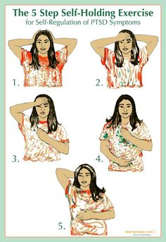 The 5 Step Self-holding Exercise for Self-Regulation of PTSD Symptoms - regulation of extreme stress, fear, terror, anxiety... This self-therapy exercise for PTSD is inspired by Peter Levine's work / Somatic Experiencing