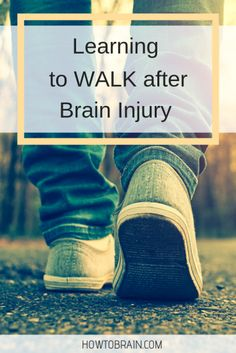 Learning to Walk Again After Brain Injury
