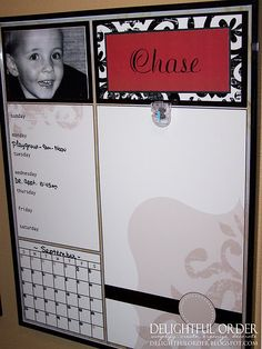 kid schedule/homework board: get a large frame with plexi glass, put print under it, glue on clip, photo, and a name tag they make themselves (more details at site). i suggest also: attach a marker (fav color?) to a string for each board.