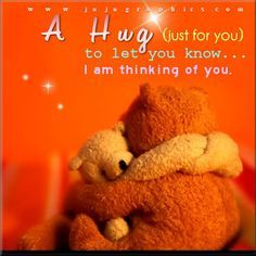 Love & hug Quotes : A hug just for you to let you know I am thinking of you - Quotes Sayings Hug Quotes, Love Quotes, Inspirational Quotes, Friend Quotes, Inspiring Sayings, Snoopy Quotes, Thinking Of You Quotes Sympathy, Sending Hugs, Love Hug