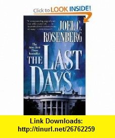 The Last Days Joel Rosenberg ,   ,  , ASIN: B001EE71PS , tutorials , pdf , ebook , torrent , downloads , rapidshare , filesonic , hotfile , megaupload , fileserve