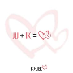 Jij + Ik = Liefde & Ik + Jij= Liefde