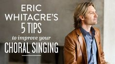 "Friday Finds      Eric Whitacre's 5 tips to improve your choral singing     1. ""Learn as much of the music as you can so that your head i..."