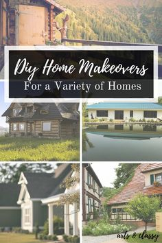 DIY Home Make Overs for a Variety of Homes. DIYers come in all shapes and sizes, and so do their homes. If you're looking for a project specific to your home type, that will give it a distinctively personal touch, check out some of the ideas below.