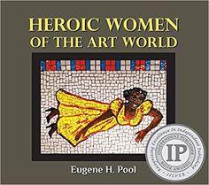 Amazon.com: Heroic Women of the Art World (9045649760312): Pool, Eugene H.: Books