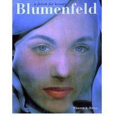Blumenfeld: A Fetish for Beauty (Hardback)