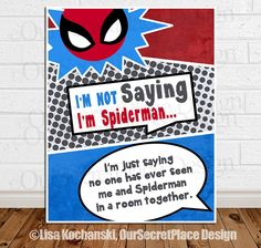 I'm Not Saying I'm Spiderman Superhero Children's Wall Art Décor by OurSecretPlace, $12.99