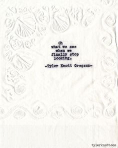 "Napkin Poetry: ""Oh what we see when we finally stop looking."" 