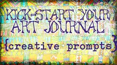 Kick-Start Your Art Journal—oodles of prompts