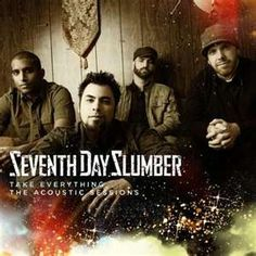 Seventh Day Slumber, Christian Rock. Heard  them in concert at a church in Texas. They were amazing!