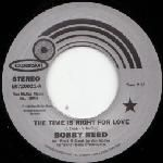 Bobby Reed – The Time Is Right For Love / If I Don't Love You Dont Love, Love You, Bobby, Play, Te Amo, Je T'aime, L Love You, I Love You