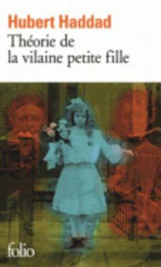 Théorie de la vilaine petite fille par Hubert Haddad