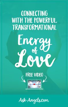 Connecting With the Powerful, Transformational Energy of Love