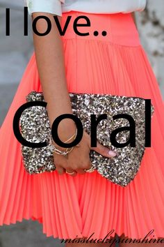 I love CORAL!! I am in love with it! no one else will take this color from me!!! But I also like blue too... No one takes that color either!!