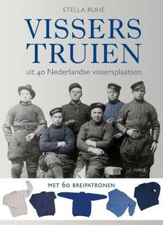 Op 10 september verschijnt het boek VISSERSTRUIEN van Stella Ruhe. Zij heeft sinds begin 2012 in veertig Nederlandse vissersplaatsen contacten gelegd en archieven en musea doorzocht.