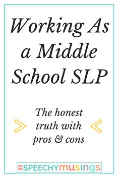 What is it really like working as an SLP in a middle school? Read pros and cons all about speech therapy in this unique setting. From Speechy Musings.
