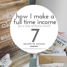 How I make a full-time income as a stay-at-home mom, plus 7 secrets to success as a blogger.
